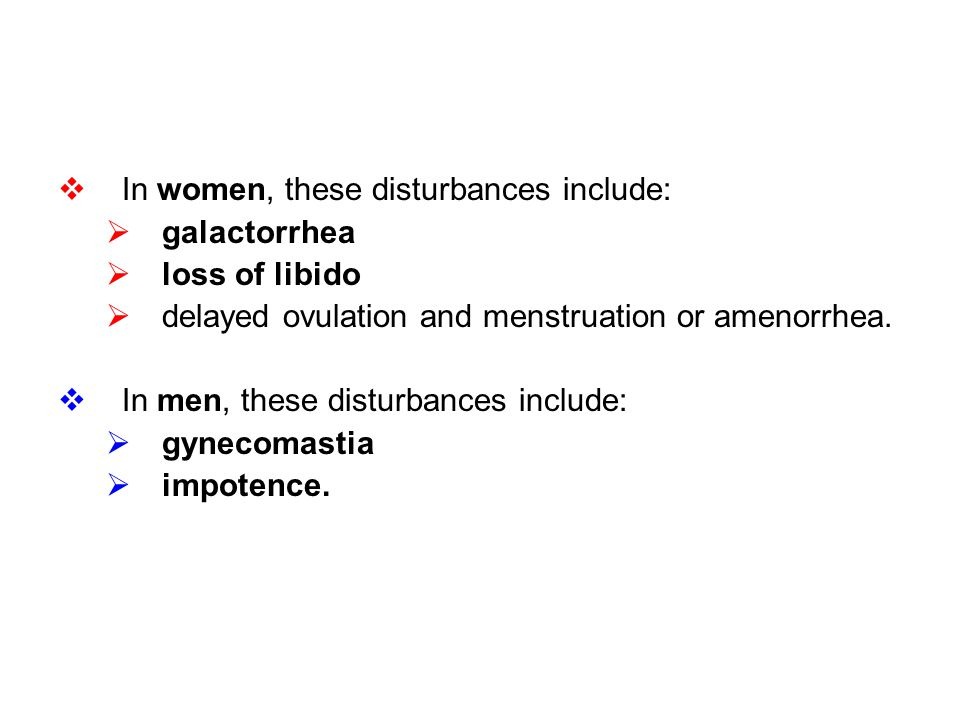 In women, these disturbances include: