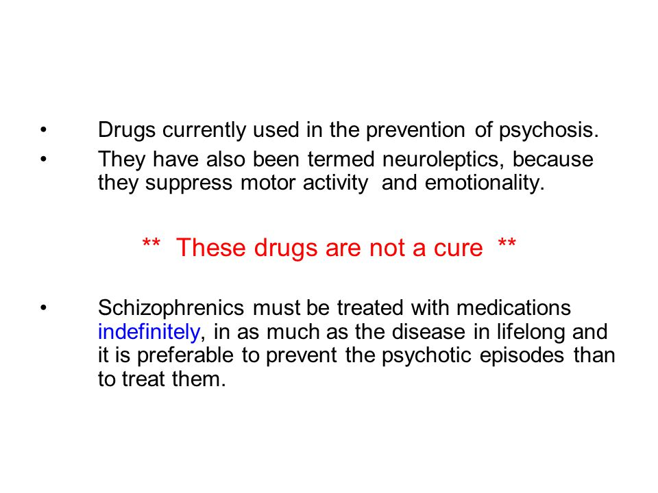 ** These drugs are not a cure **