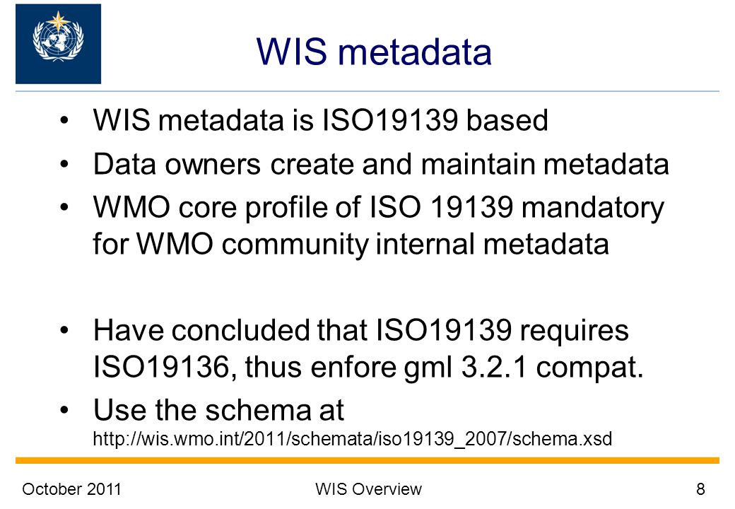 WIS metadata WIS metadata is ISO19139 based