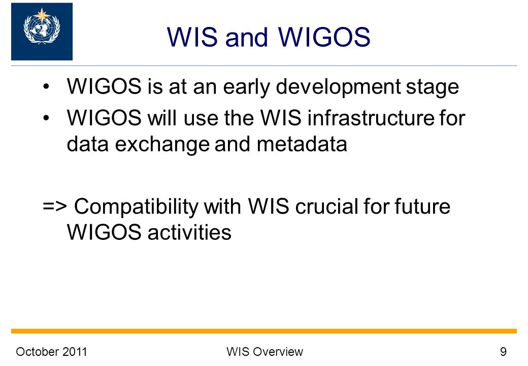 WIS and WIGOS WIGOS is at an early development stage