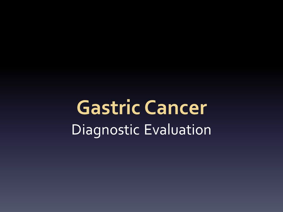Gastric Cancer Diagnostic Evaluation