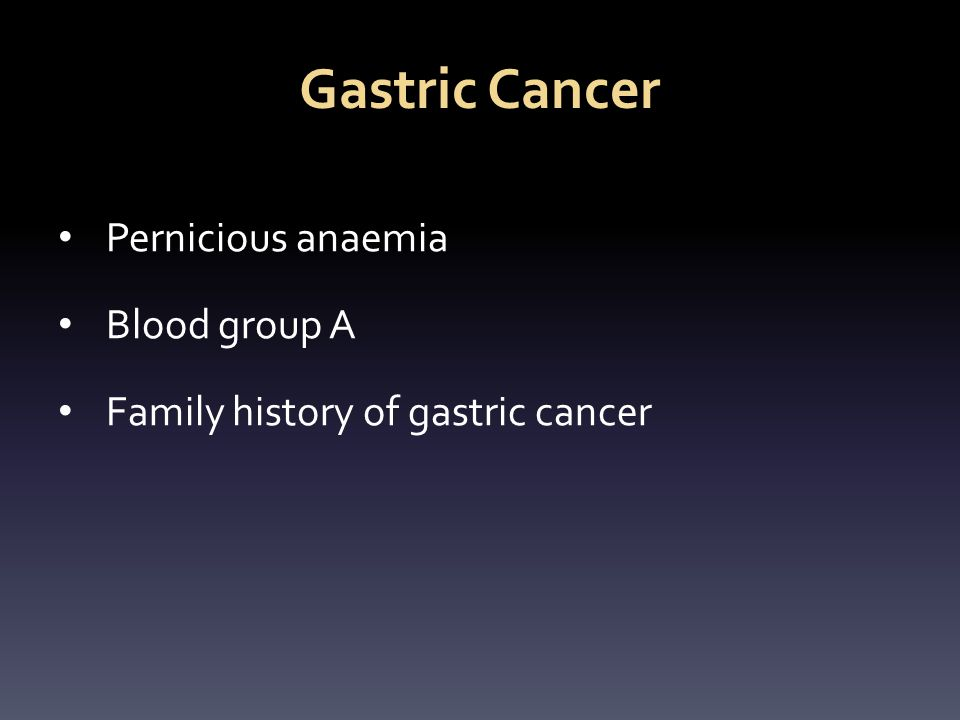 Gastric Cancer Pernicious anaemia Blood group A