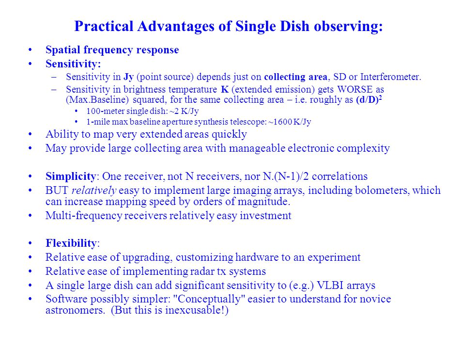 Practical Advantages of Single Dish observing: