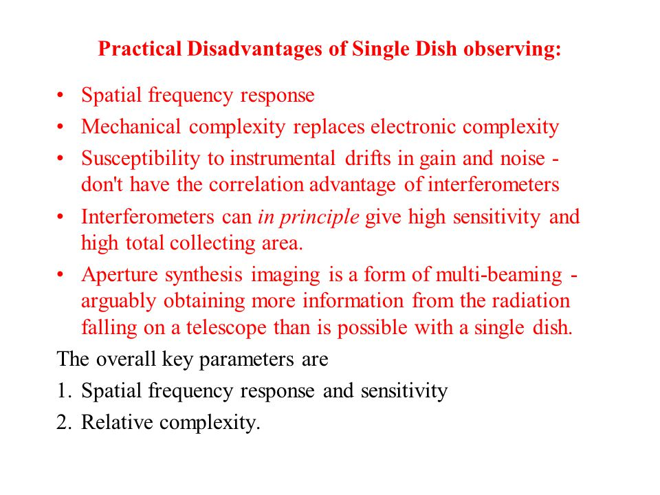 Practical Disadvantages of Single Dish observing:
