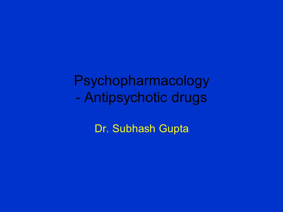 Psychopharmacology - Antipsychotic drugs