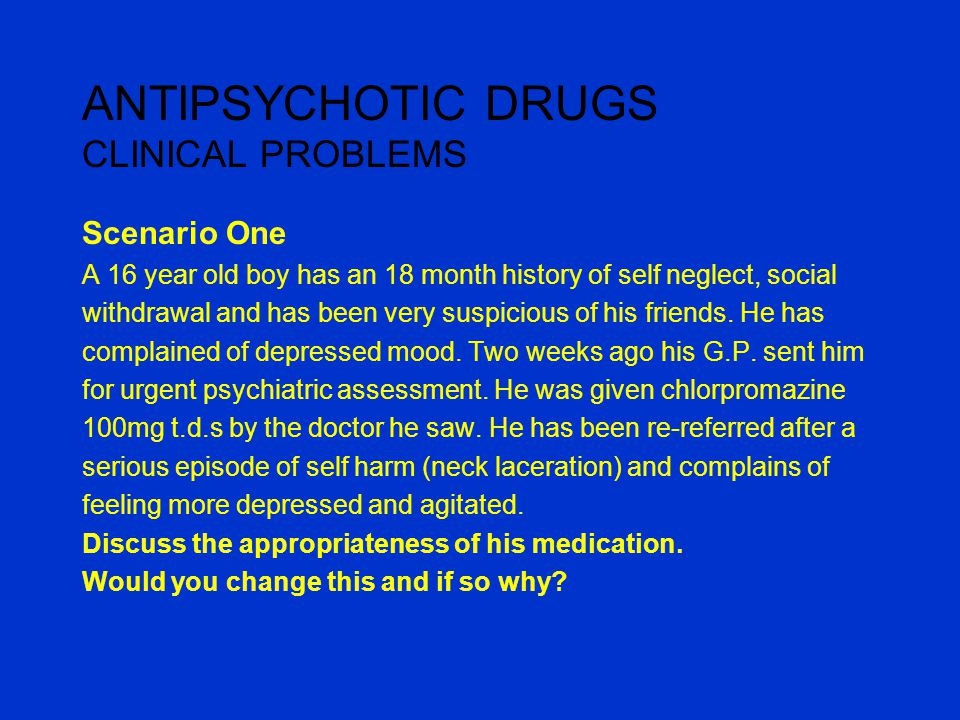 ANTIPSYCHOTIC DRUGS CLINICAL PROBLEMS