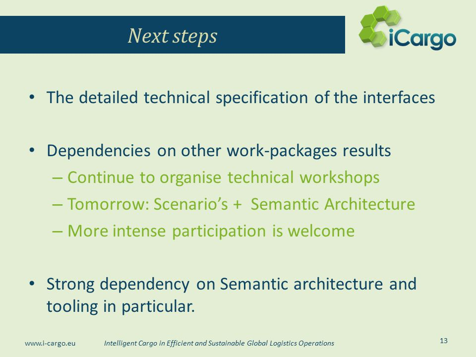 Next steps The detailed technical specification of the interfaces