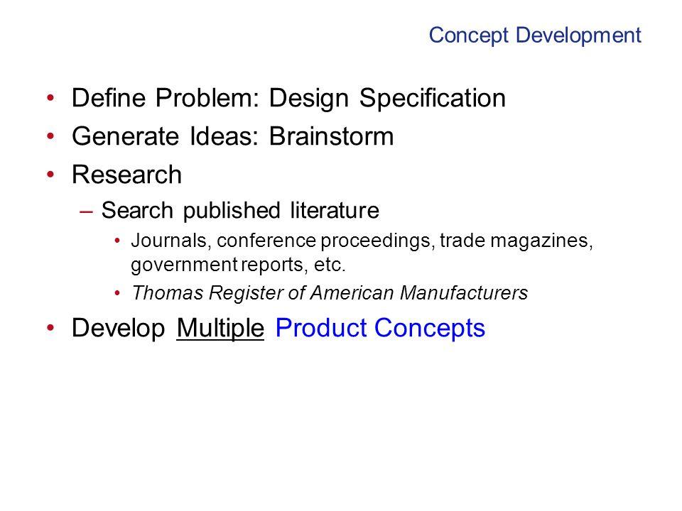 Define Problem: Design Specification Generate Ideas: Brainstorm