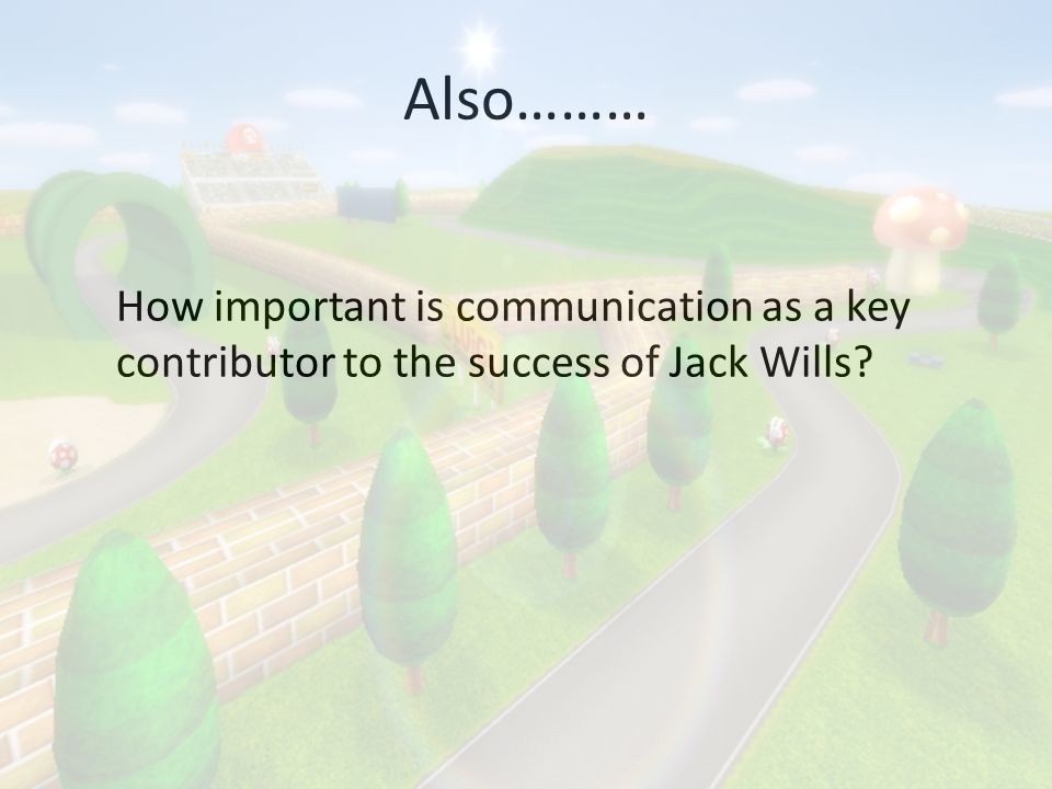 Also……… How important is communication as a key contributor to the success of Jack Wills