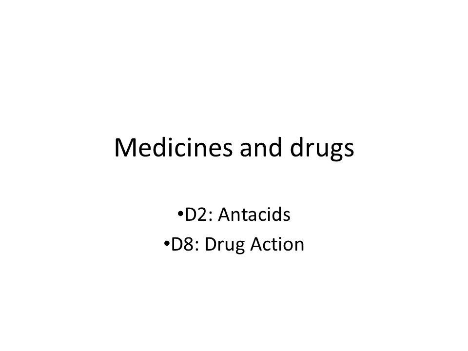D2: Antacids D8: Drug Action