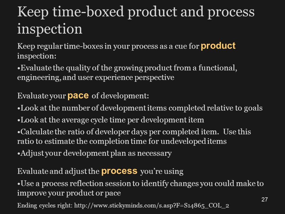 Keep time-boxed product and process inspection