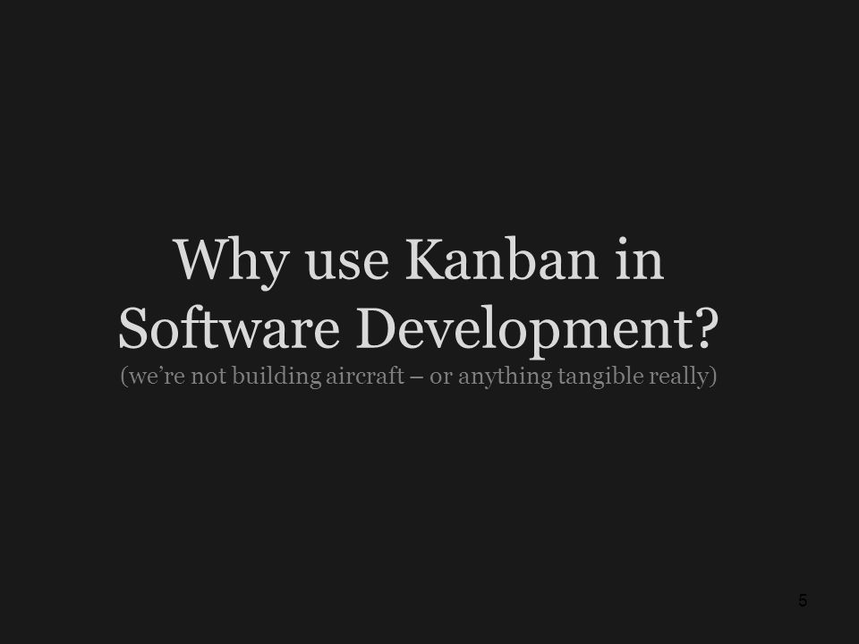 Why use Kanban in Software Development