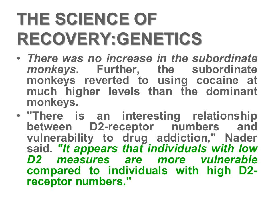 THE SCIENCE OF RECOVERY:GENETICS