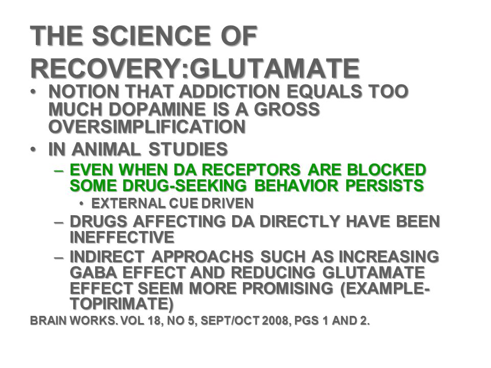 THE SCIENCE OF RECOVERY:GLUTAMATE