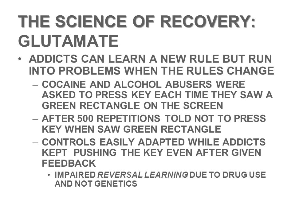 THE SCIENCE OF RECOVERY: GLUTAMATE