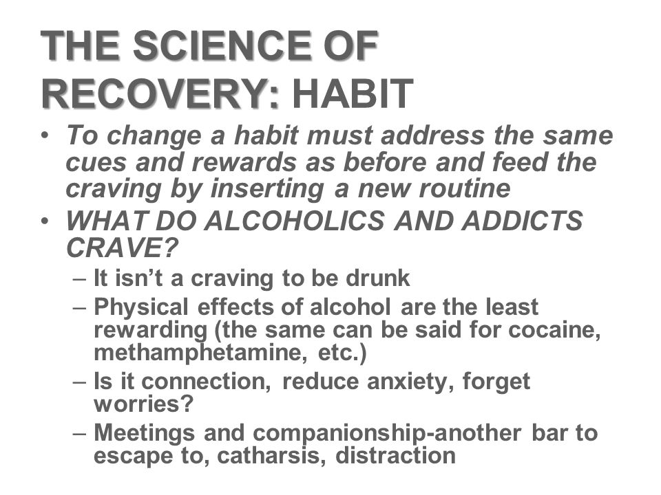 THE SCIENCE OF RECOVERY: HABIT