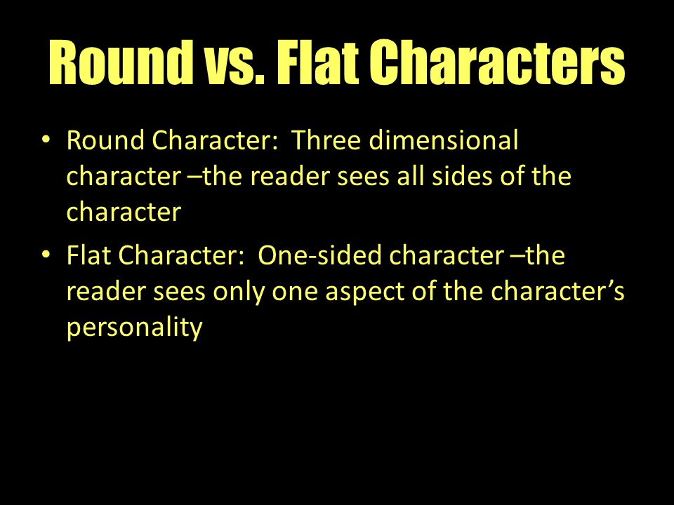 Round vs. Flat Characters