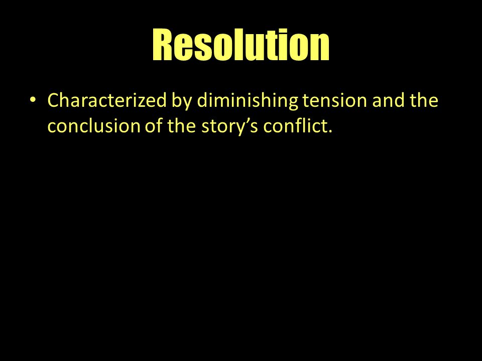 Resolution Characterized by diminishing tension and the conclusion of the story's conflict.