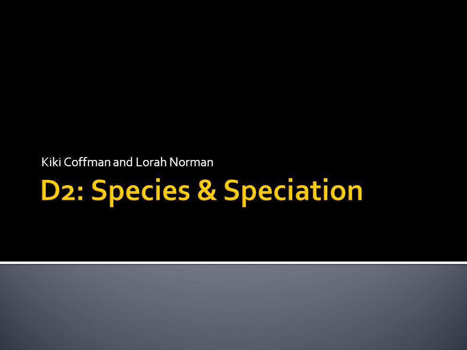 D2: Species & Speciation