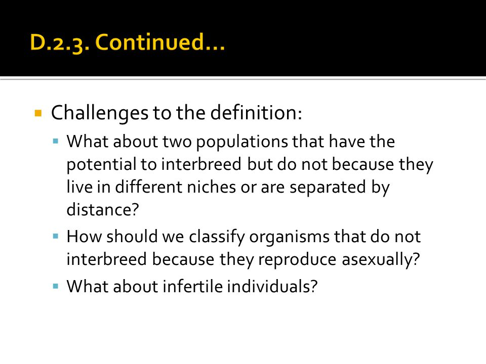 D.2.3. Continued… Challenges to the definition: