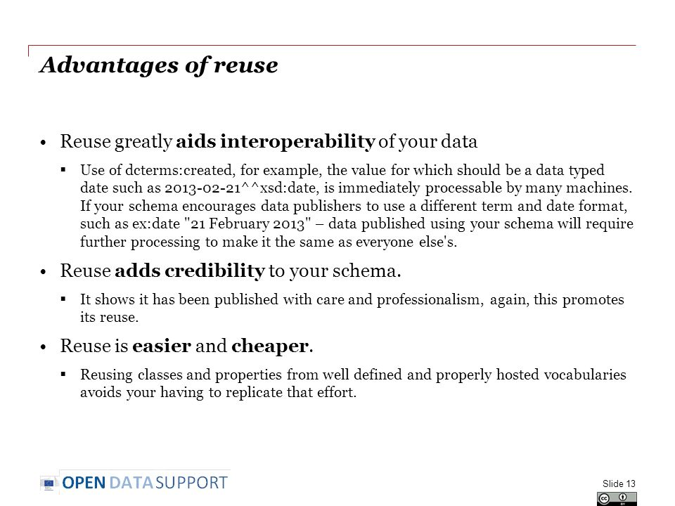 Advantages of reuse Reuse greatly aids interoperability of your data