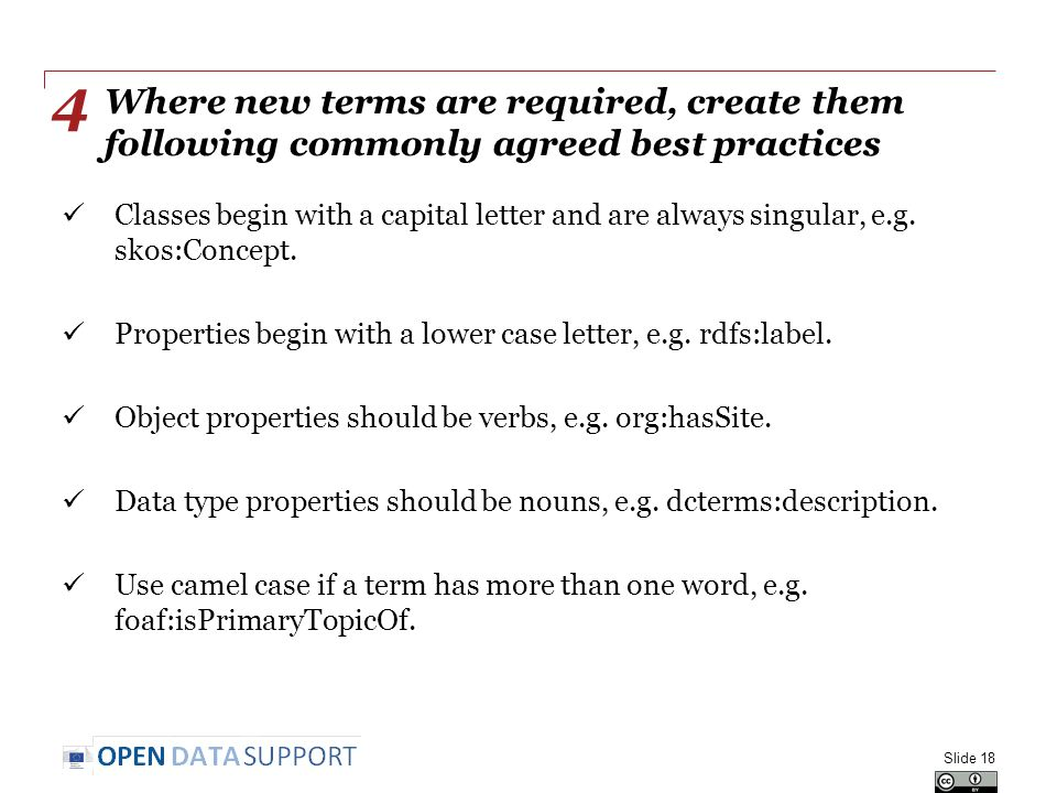 4 Where new terms are required, create them following commonly agreed best practices.