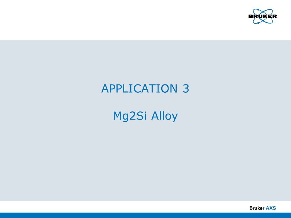 APPLICATION 3 Mg2Si Alloy