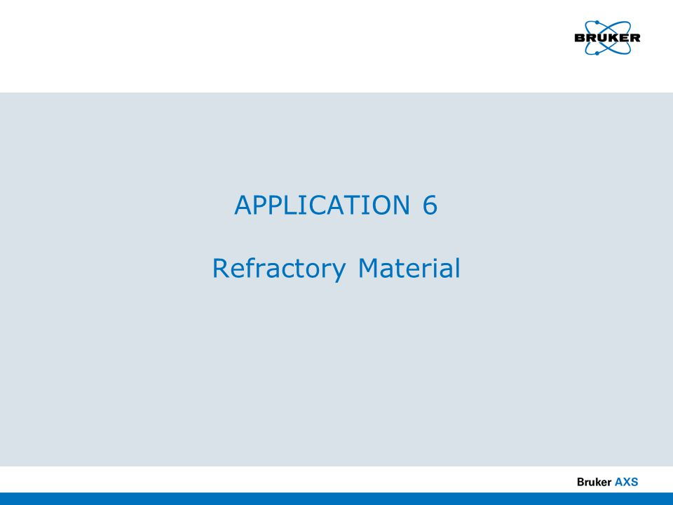 APPLICATION 6 Refractory Material