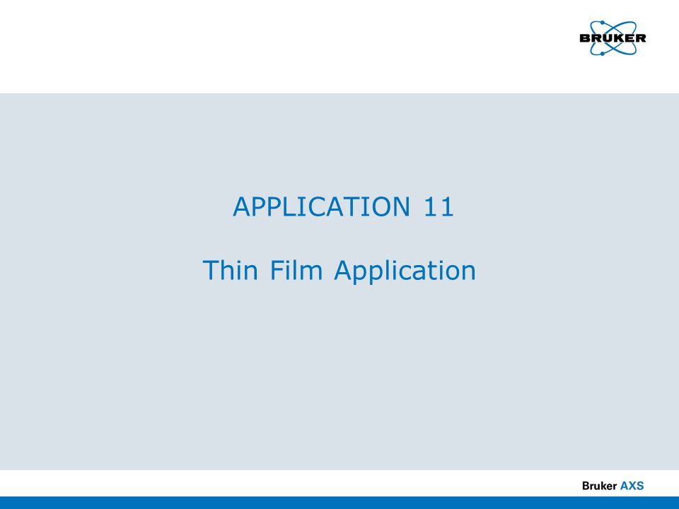 APPLICATION 11 Thin Film Application