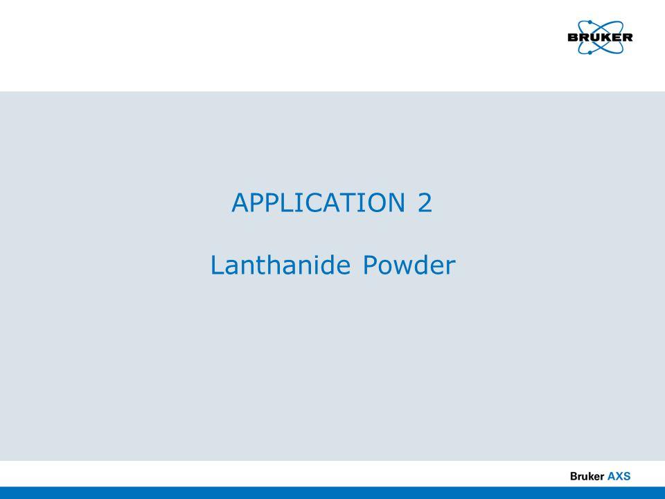 APPLICATION 2 Lanthanide Powder