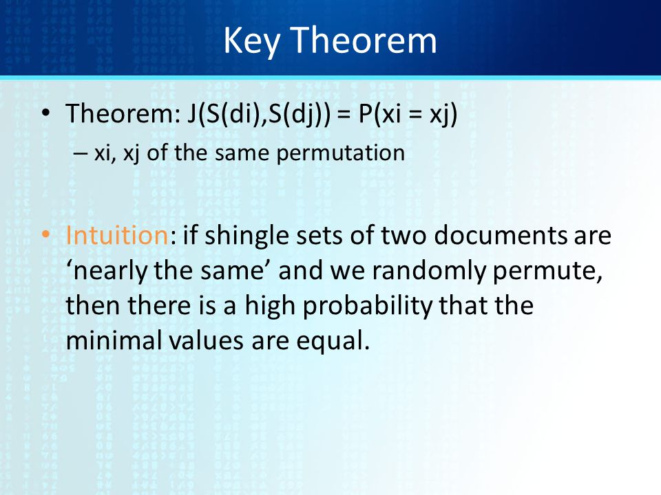 Key Theorem Theorem: J(S(di),S(dj)) = P(xi = xj)