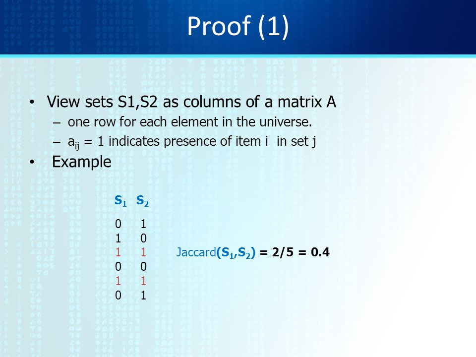 Proof (1) View sets S1,S2 as columns of a matrix A Example