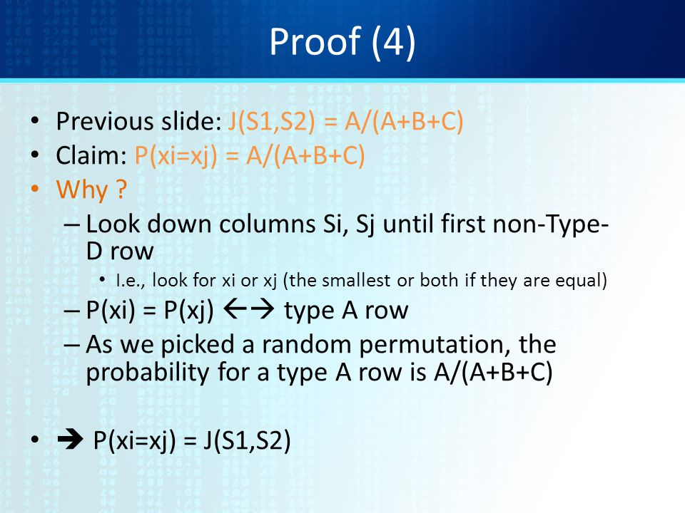 Proof (4) Previous slide: J(S1,S2) = A/(A+B+C)