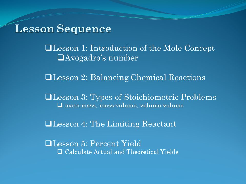 Lesson Sequence Lesson 1: Introduction of the Mole Concept