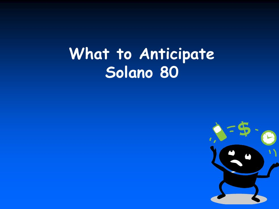 What to Anticipate Solano 80