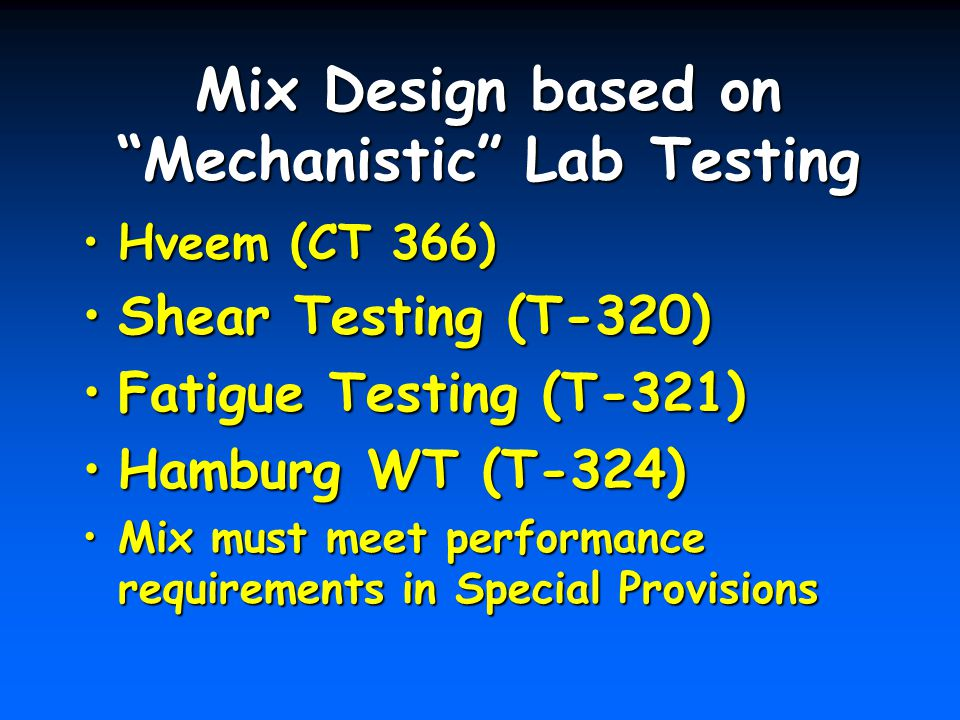 Mix Design based on Mechanistic Lab Testing