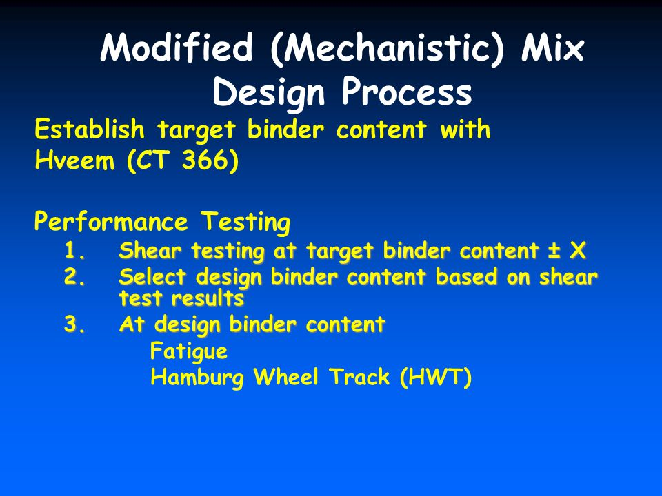 Modified (Mechanistic) Mix Design Process