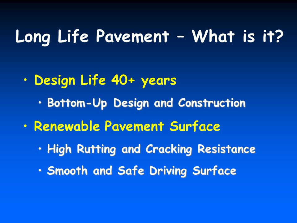 Long Life Pavement – What is it