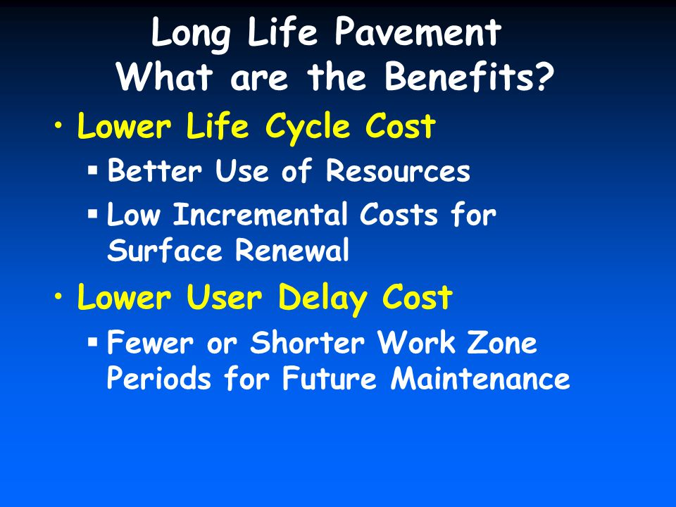 Long Life Pavement What are the Benefits