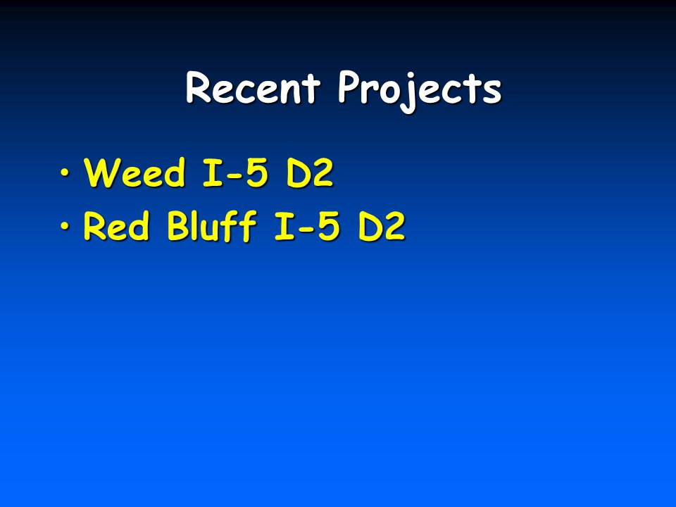 Recent Projects Weed I-5 D2 Red Bluff I-5 D2