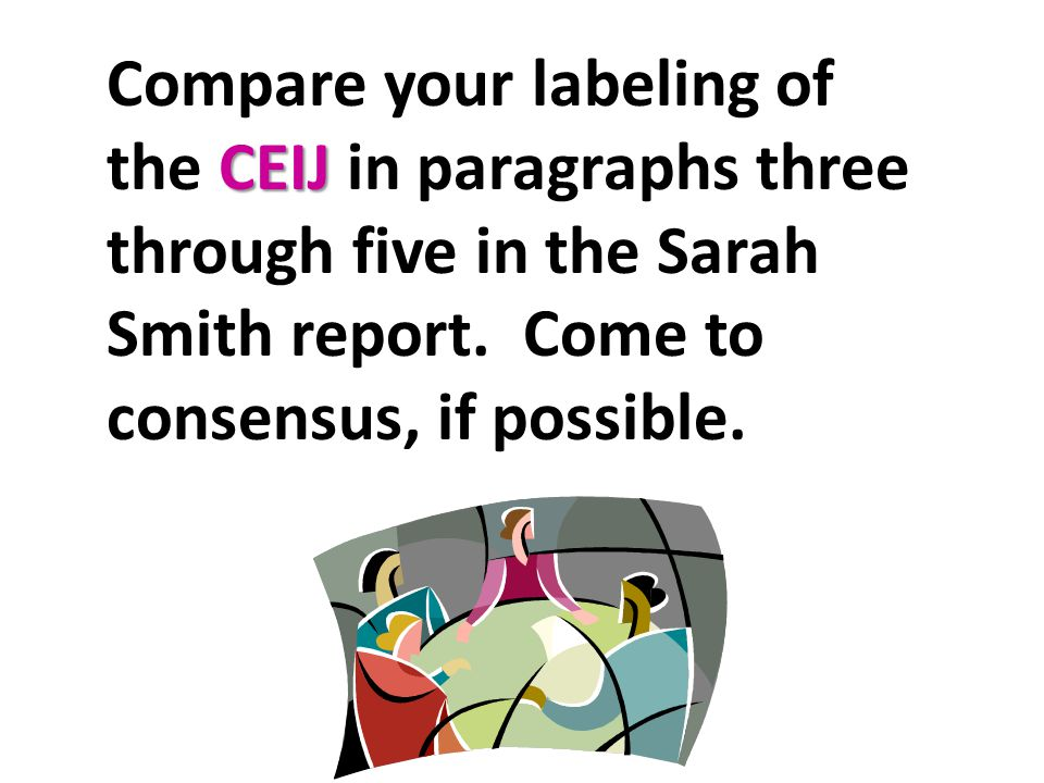 Compare your labeling of the CEIJ in paragraphs three through five in the Sarah Smith report.