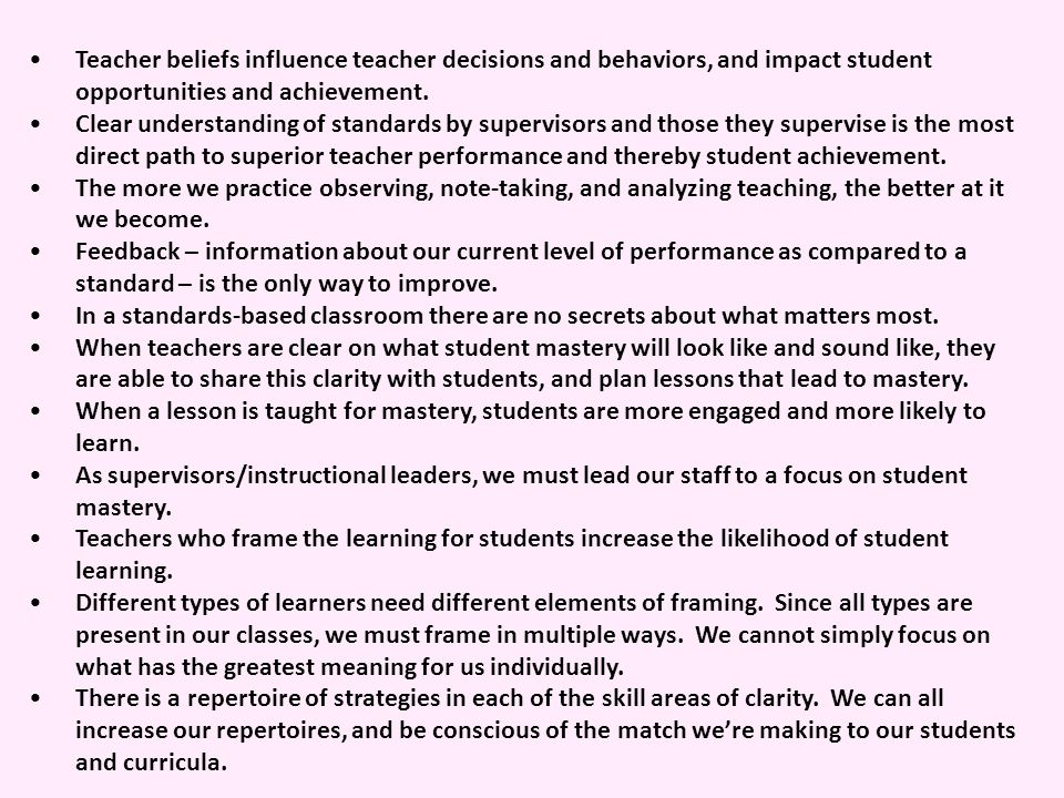 Teacher beliefs influence teacher decisions and behaviors, and impact student opportunities and achievement.