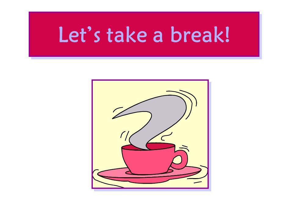Let's take a break!