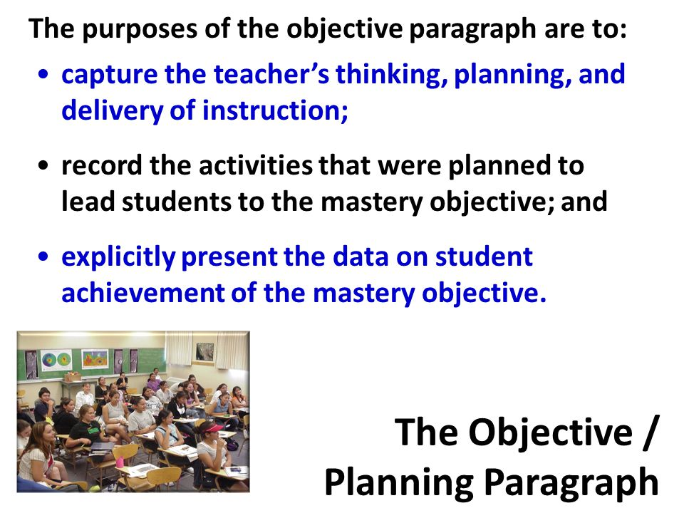 The purposes of the objective paragraph are to: