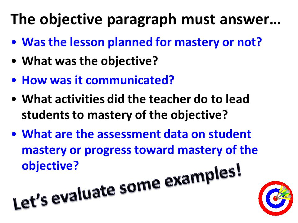 The objective paragraph must answer…