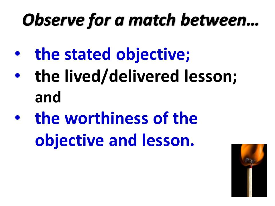 Observe for a match between…