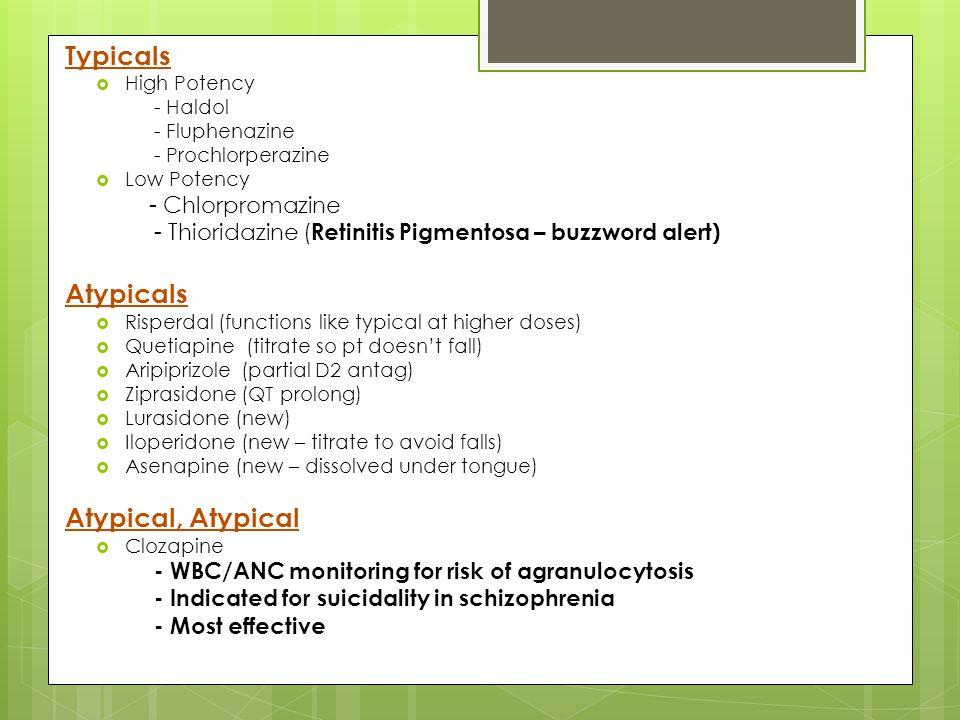 Typicals Atypicals Atypical, Atypical - Chlorpromazine