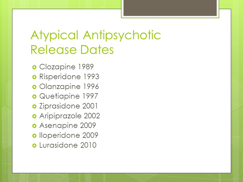 Atypical Antipsychotic Release Dates