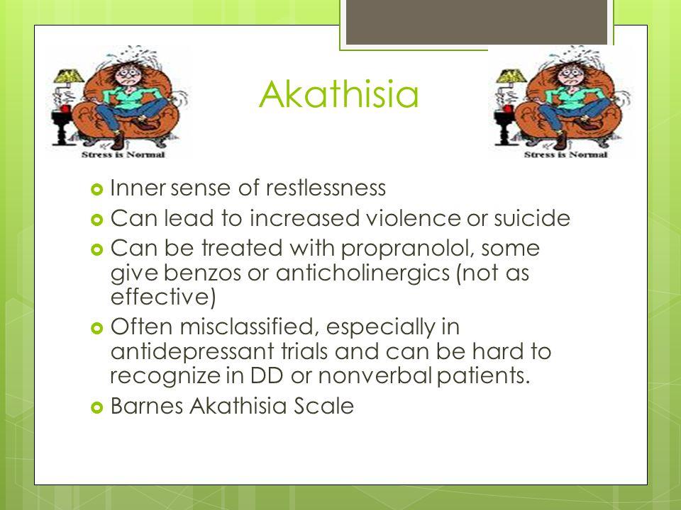 Akathisia Inner sense of restlessness