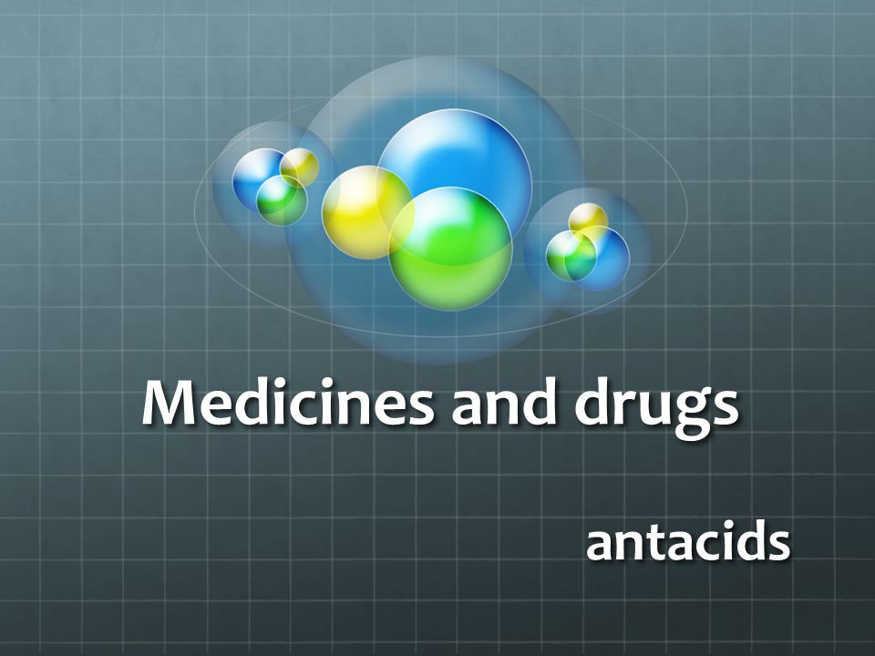 Medicines and drugs antacids